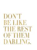 Don't Be Like Them Golden White