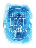 Watercolor Blue Background Let's Get Lost