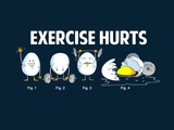 Exercise Hurts - Funny Slogan