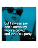 But I always say, one's company, two's a crowd, and three's a party Reproduction d'art par Andy Warhol