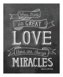 Where There Is Great Love There Are Always Miracles