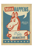 Mitt Happens: Vote Democrat