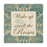 Wake Up and Smell the Roses