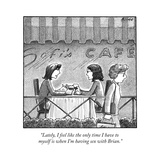 """Lately  I feel like the only time I have to myself is when I'm having sex"" - New Yorker Cartoon"