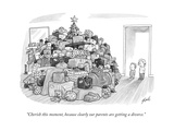 """Cherish this moment  because clearly our parents are getting a divorce"" - New Yorker Cartoon"
