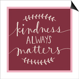 Kindness Always Matters