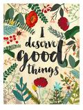 I Deserve Good Things