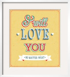 I Will Love You Typographic Design