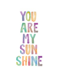 You Are My Sunshine Reproduction d'art par Brett Wilson