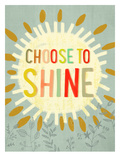 Choose To Shine 2 Reproduction d'art par Mia Charro