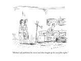 """""""Michael self-published his novel and then bought up his own film rights"""" - New Yorker Cartoon"""