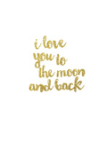 I Love you to the Moon & Back Gold