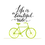 Inspirational Quote - Life is a Beautiful Ride Handwritten Modern Calligraphy Poster with Green Ha
