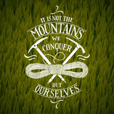 It is Not the Mountains We Conquer Hiking Motivational Lettering Vector Illustration