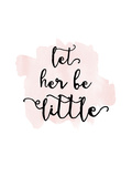 Let Her Be Little Watercolor Pink
