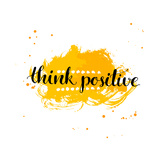 Modern Calligraphy Inspirational Quote - Think Positive - at Yellow Watercolor Background. Reproduction d'art par Kotoko