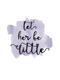 Let Her Be Little Watercolor Lavender