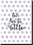 Let Her Be Little Polkadots Lavender