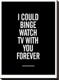 I Could Binge Watch TV With You