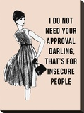 I Do Not Need Your Approval