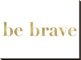 Be Brave Golden White