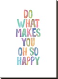 Do What Makes You Oh So Happy