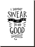 I Solemnly Swear No Good