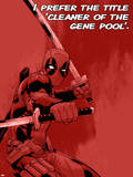 Deadpool - I Prefer the Title 'Cleaner of the Gene Pool'