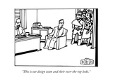 """This is our design team and their over-the-top looks"" - New Yorker Cartoon"