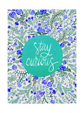 Stay Curious in Blue and Turquoise Giclée par Cat Coquillette