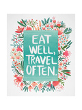 Eat Well Travel Often - Floral Giclée par Cat Coquillette