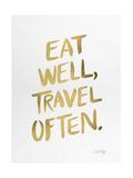 Eat Well Travel Often - Gold Ink Giclée par Cat Coquillette