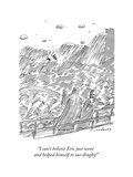 """""""I can't believe Eric just went and helped himself to our dinghy!"""" - New Yorker Cartoon"""