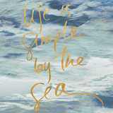 Life is Simple By the Sea (gold foil)