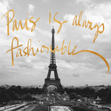 Paris is Always Fashionable (gold foil)