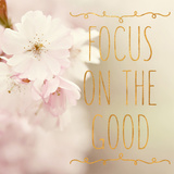 Focus on the Good (gold foil