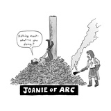 Title: Joanie of Arc A teenage Joan of Arc rests  legs up  on the stake a - New Yorker Cartoon