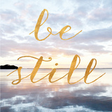 Be Still (gold foil)