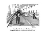 """""""Actually  I like the new reflective vest It signals a return to a softer"""" - Cartoon"""