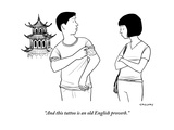 """And this tattoo is an old English proverb"" - New Yorker Cartoon"