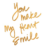 You Make My Heart Smile (gold foil)