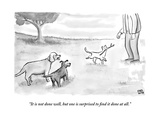 """""""It is not done well  but one is surprised to find it done at all"""" - New Yorker Cartoon"""