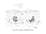 """It's my kidswishing me a happy Father's Day"" - New Yorker Cartoon"