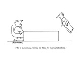 """This is a business  Harris  no place for magical thinking"" - New Yorker Cartoon"