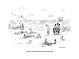 """I'm sorry  but this beach is for residents only"" - New Yorker Cartoon"