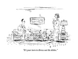 """""""It's your turn to throw out the dishes"""" - New Yorker Cartoon"""