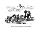 """""""I say bring them into the process while we still can"""" - New Yorker Cartoon"""