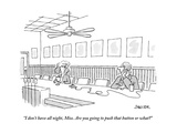"""""""I don't have all night  Miss Are you going to push that button or what"""" - New Yorker Cartoon"""