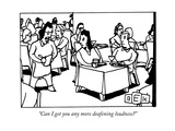 """Can I get you any more deafening loudness"" - New Yorker Cartoon"