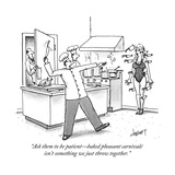 """Ask them to be patientbaked pheasant carnivale isn't something we just t"" - New Yorker Cartoon"